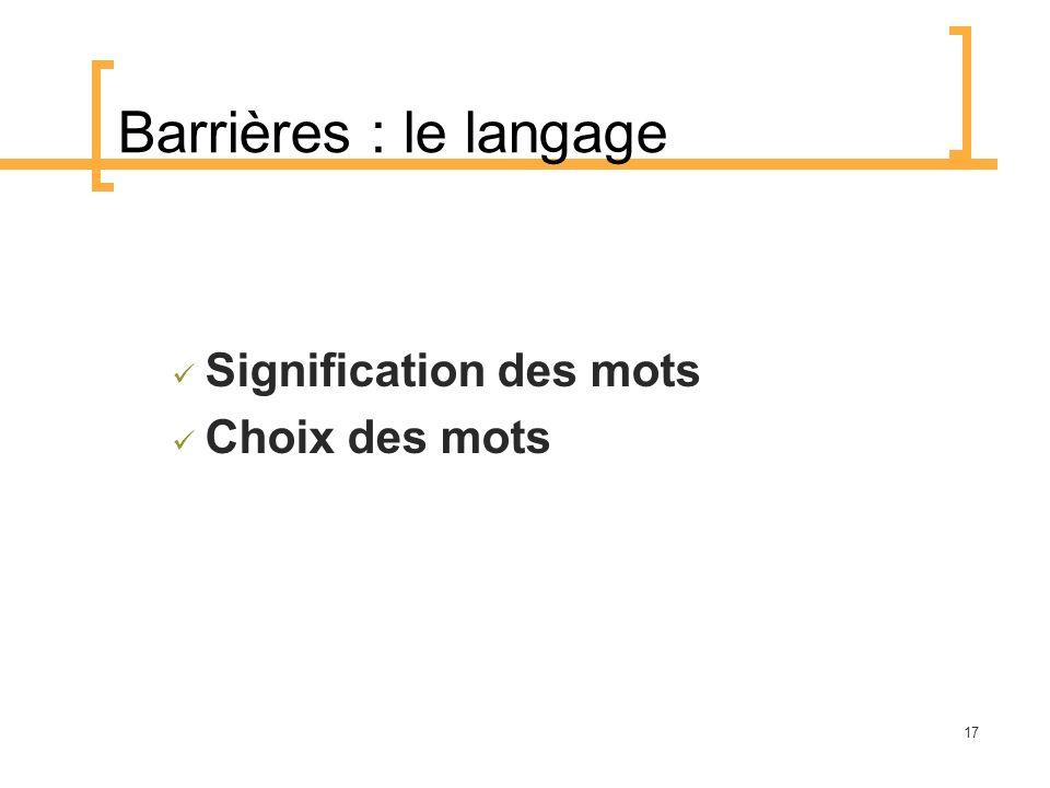 Barrières : le langage Signification des mots Choix des mots