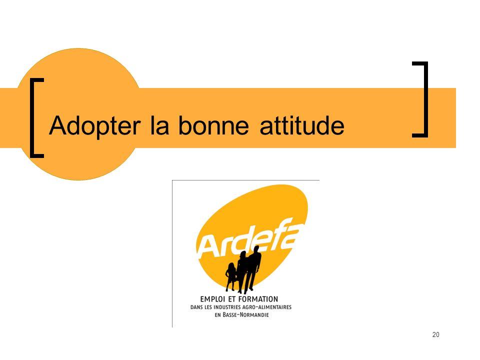 Adopter la bonne attitude