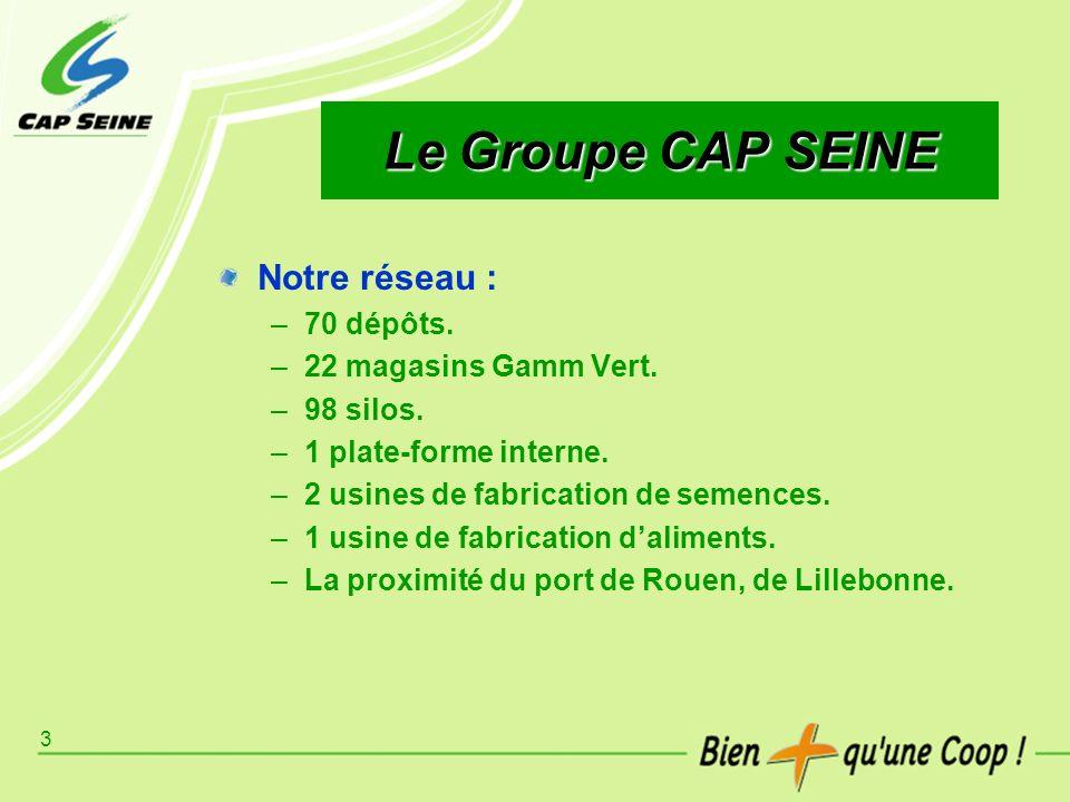 Le Groupe CAP SEINE Notre réseau : 70 dépôts. 22 magasins Gamm Vert.