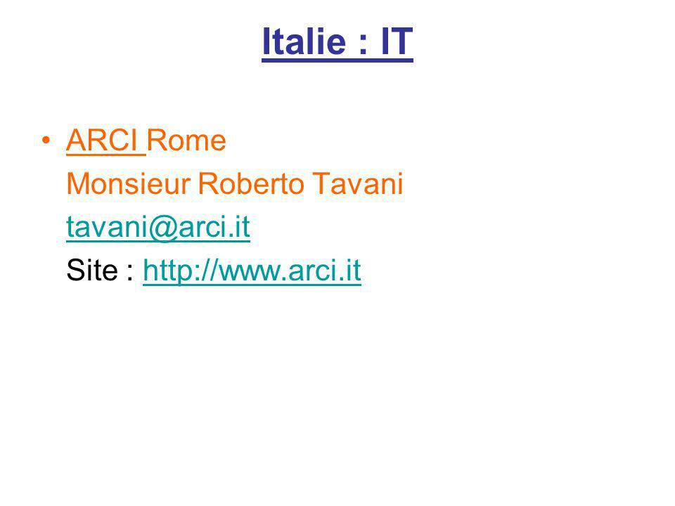 Italie : IT ARCI Rome Monsieur Roberto Tavani tavani@arci.it