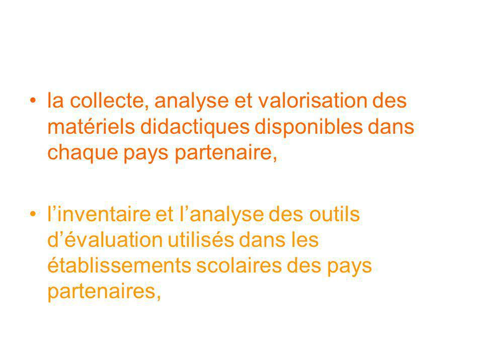 la collecte, analyse et valorisation des matériels didactiques disponibles dans chaque pays partenaire,