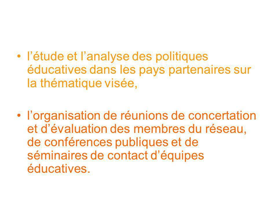 l'étude et l'analyse des politiques éducatives dans les pays partenaires sur la thématique visée,
