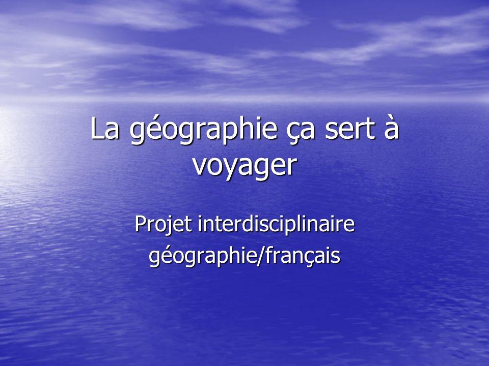 La géographie ça sert à voyager