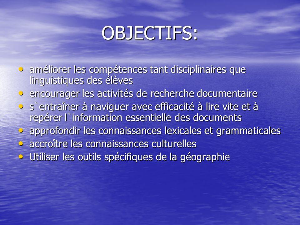 OBJECTIFS: améliorer les compétences tant disciplinaires que linguistiques des élèves. encourager les activités de recherche documentaire.