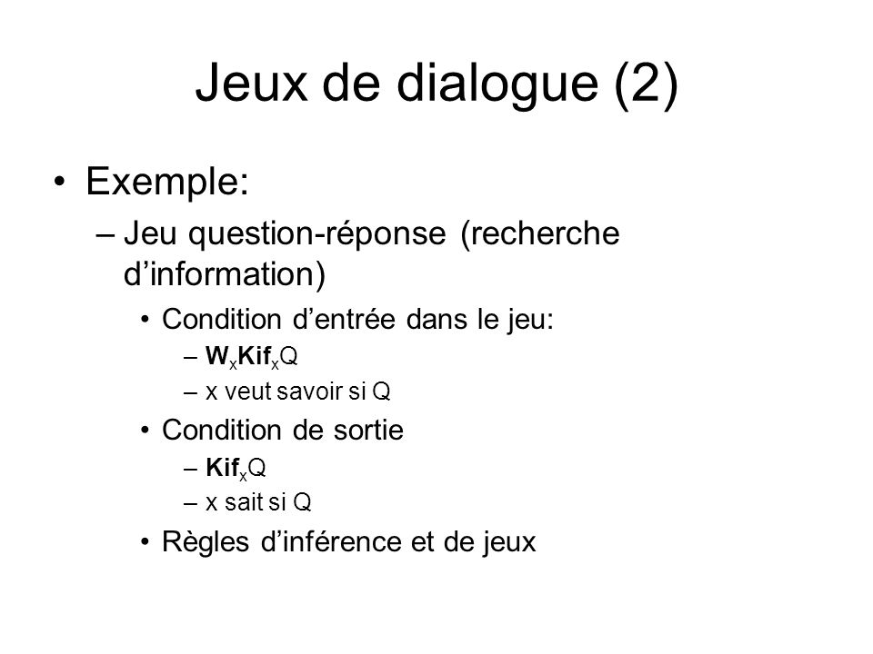 Jeux de dialogue (2) Exemple: