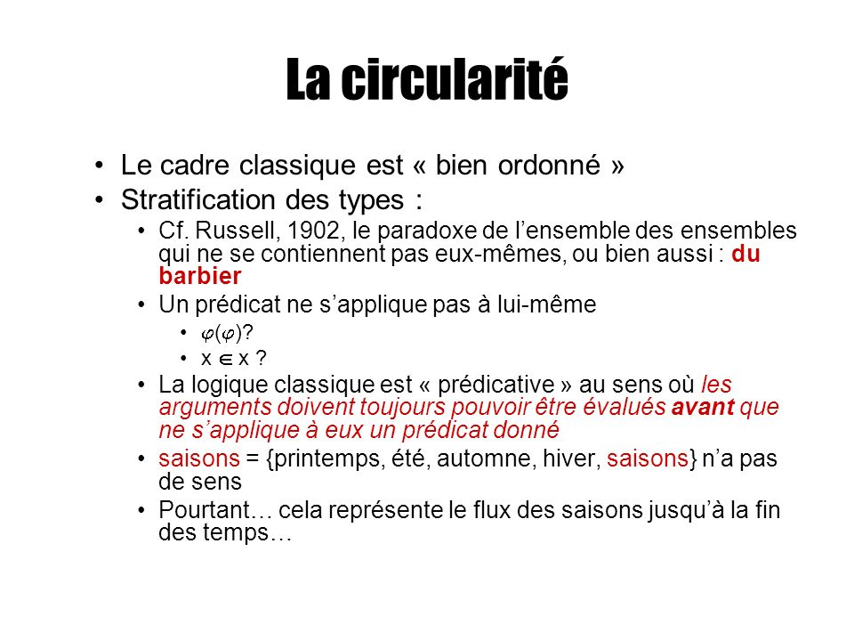 La circularité Le cadre classique est « bien ordonné »