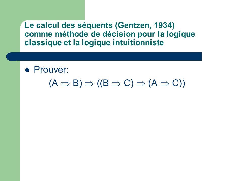 Prouver: (A  B)  ((B  C)  (A  C))