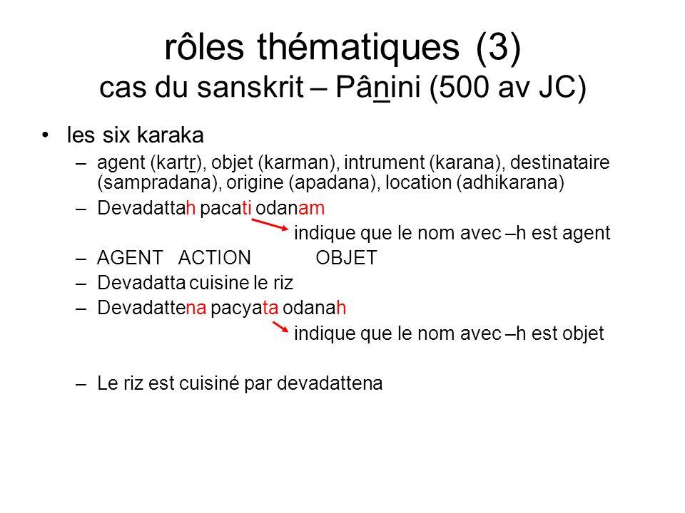 rôles thématiques (3) cas du sanskrit – Pânini (500 av JC)