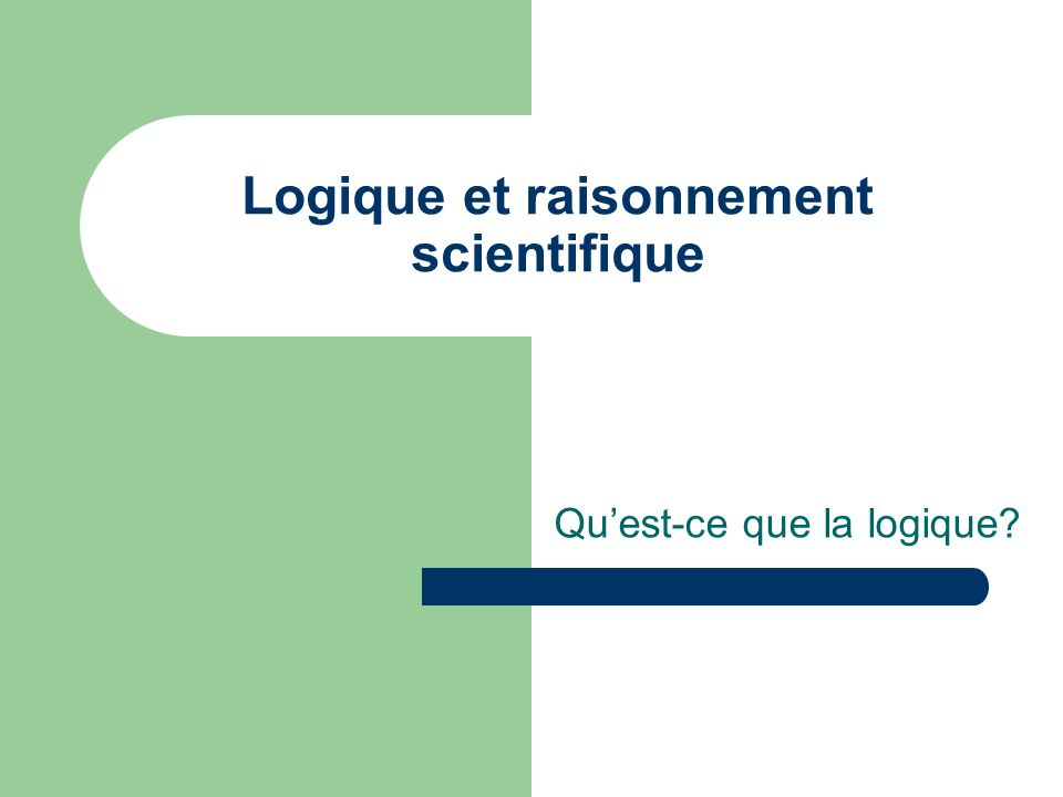 Logique et raisonnement scientifique