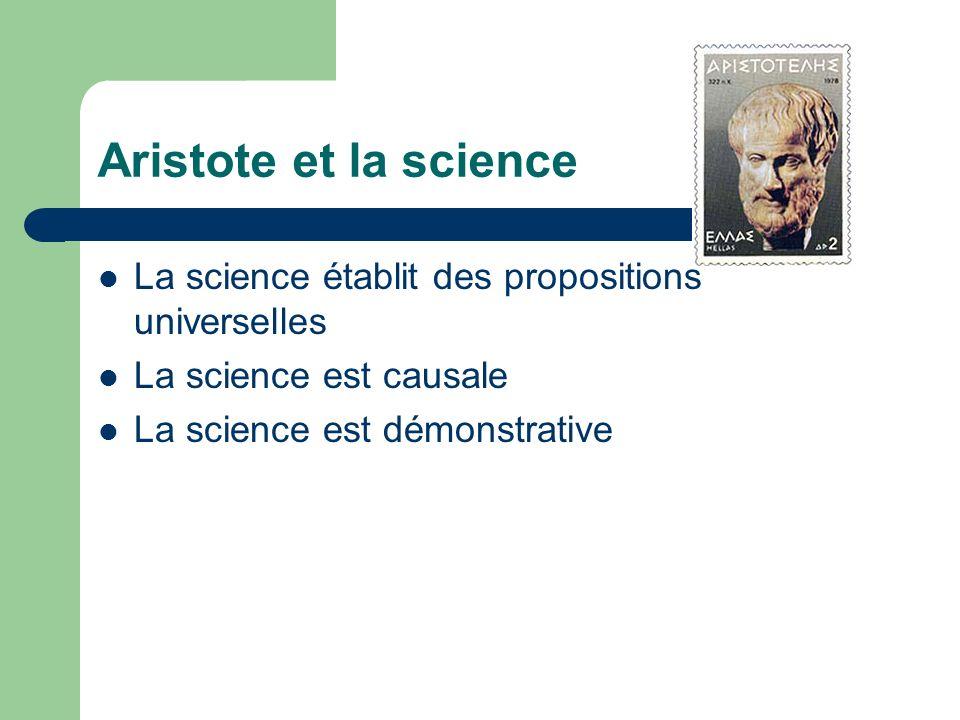 Aristote et la science La science établit des propositions universelles.