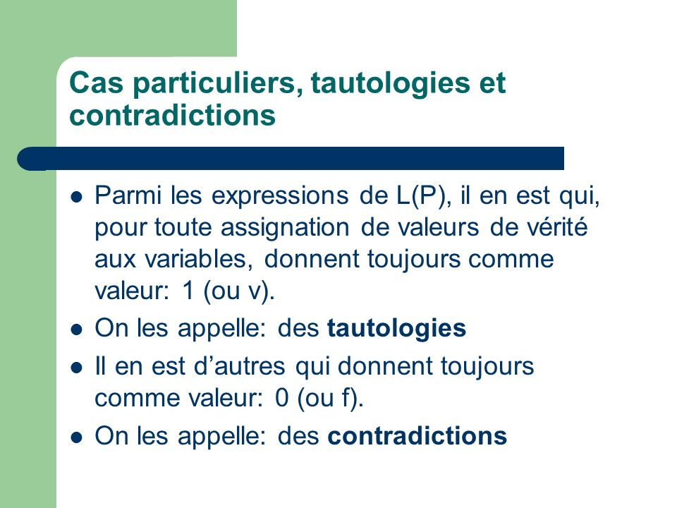 Cas particuliers, tautologies et contradictions