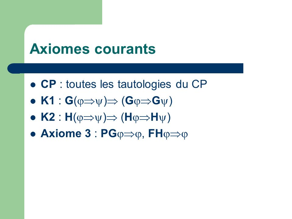 Axiomes courants CP : toutes les tautologies du CP