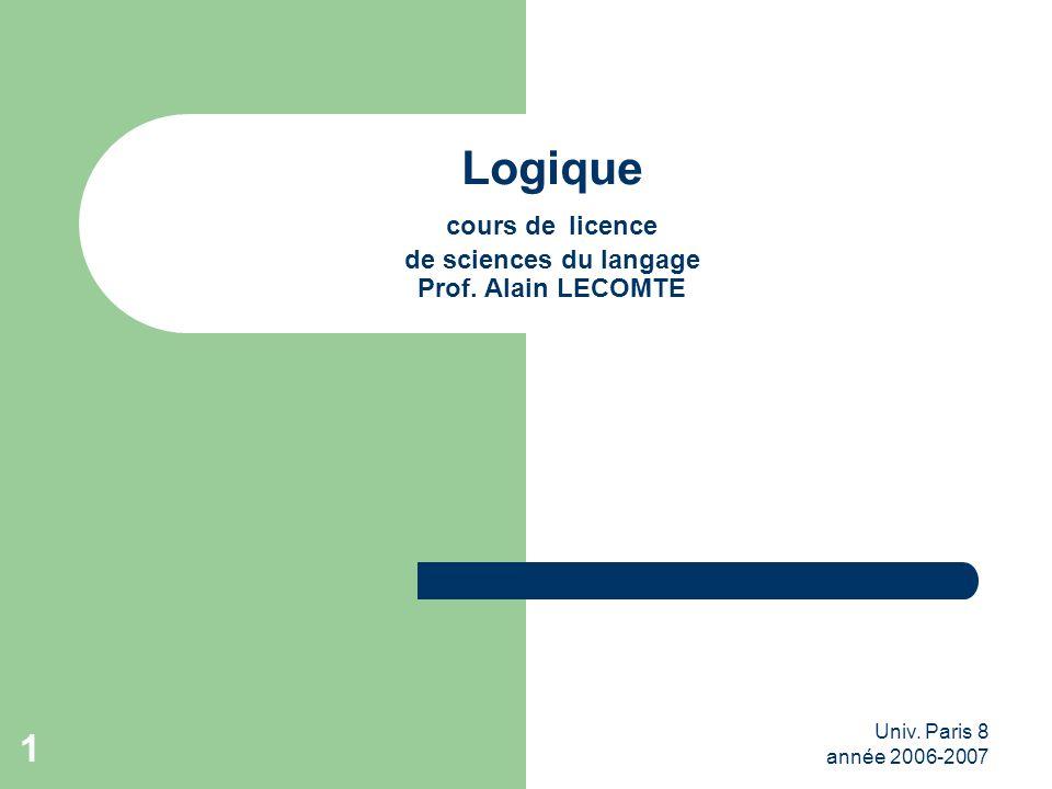 Logique cours de licence de sciences du langage Prof. Alain LECOMTE