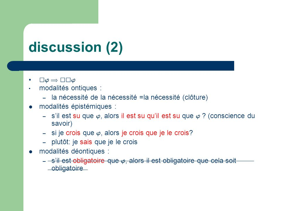 discussion (2) □  □□ modalités ontiques :