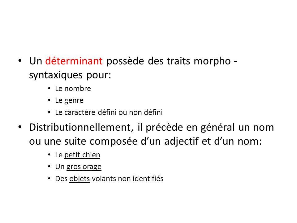 Un déterminant possède des traits morpho -syntaxiques pour: