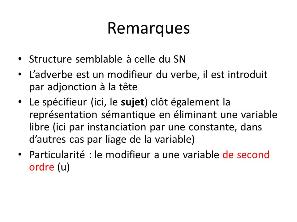 Remarques Structure semblable à celle du SN