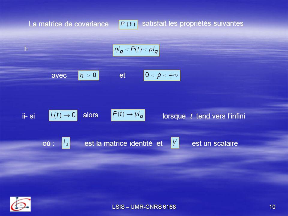 La matrice de covariance satisfait les propriétés suivantes