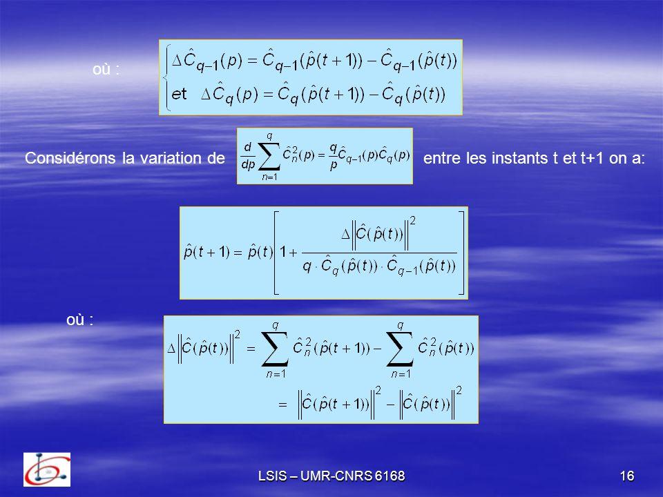 Considérons la variation de entre les instants t et t+1 on a: