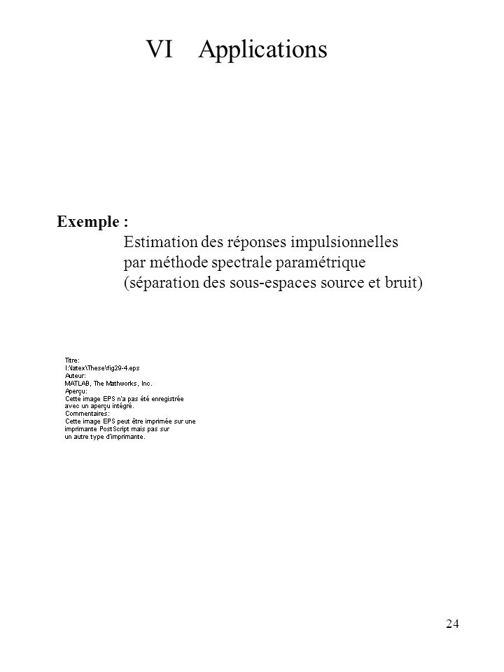 VI Applications Exemple : Estimation des réponses impulsionnelles