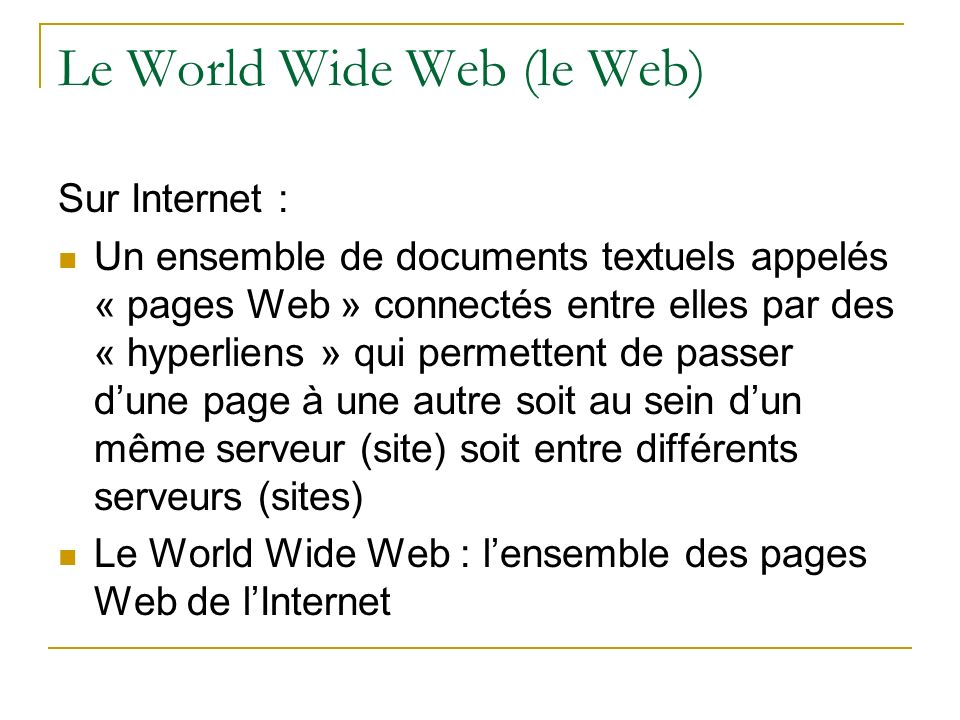 Le World Wide Web (le Web)