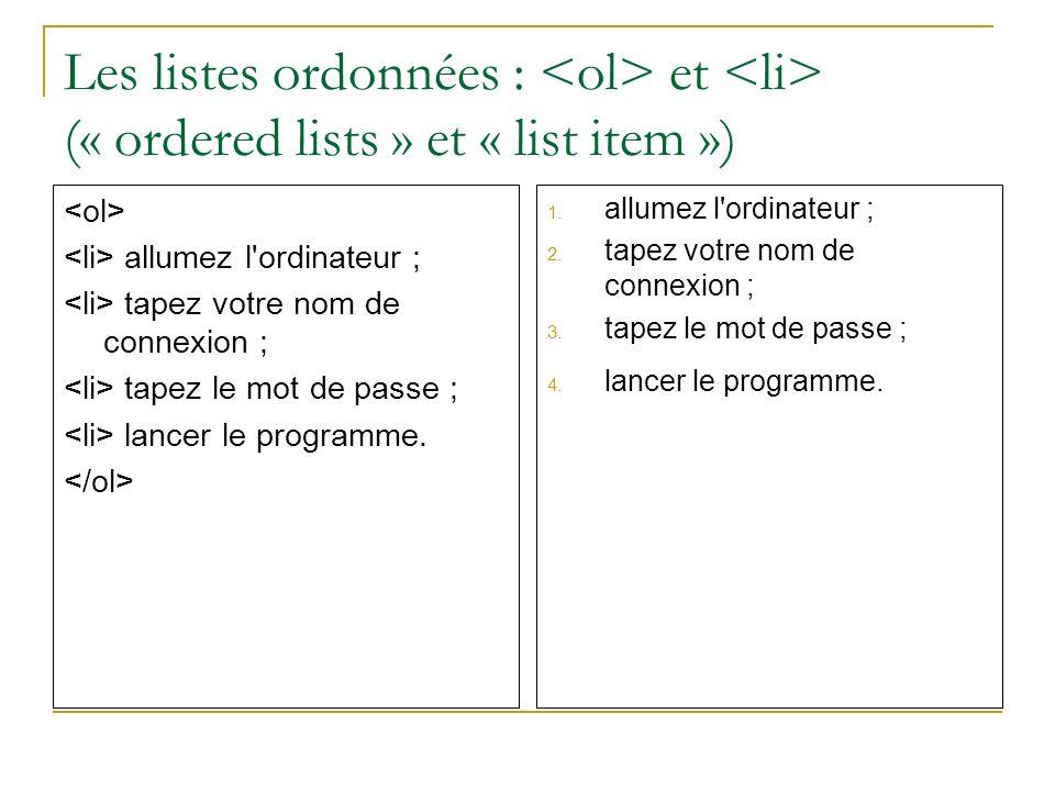 Les listes ordonnées : <ol> et <li> (« ordered lists » et « list item »)