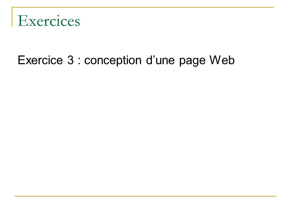 Exercices Exercice 3 : conception d'une page Web
