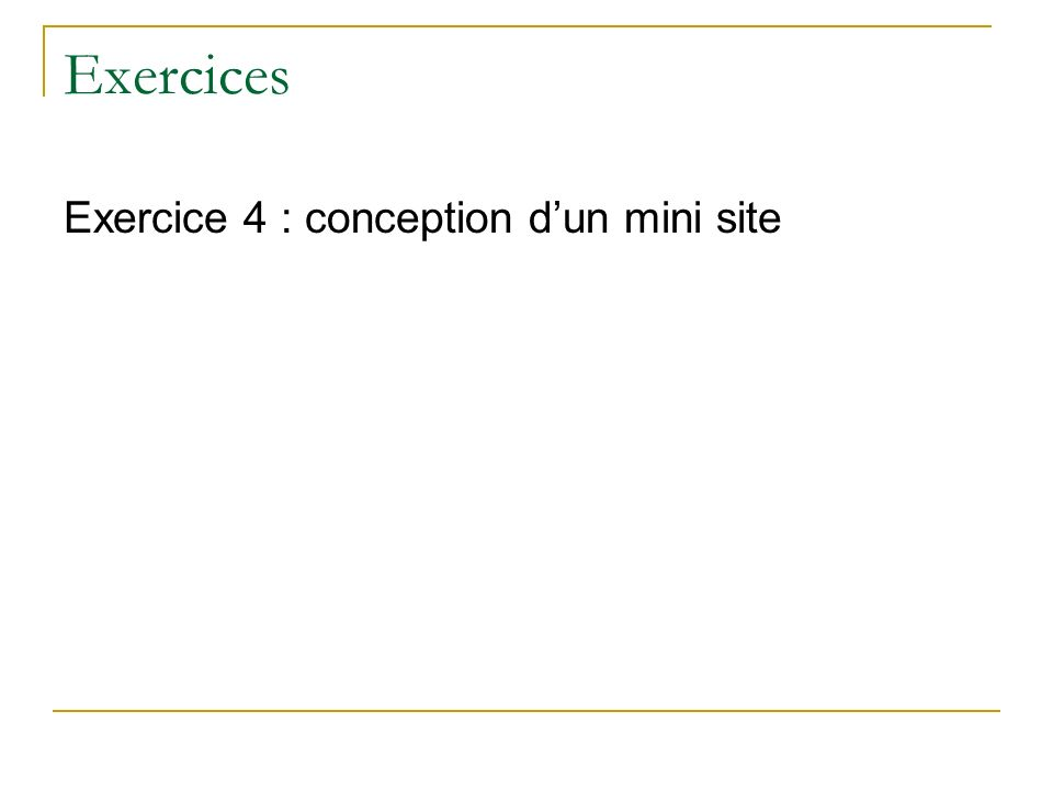 Exercices Exercice 4 : conception d'un mini site