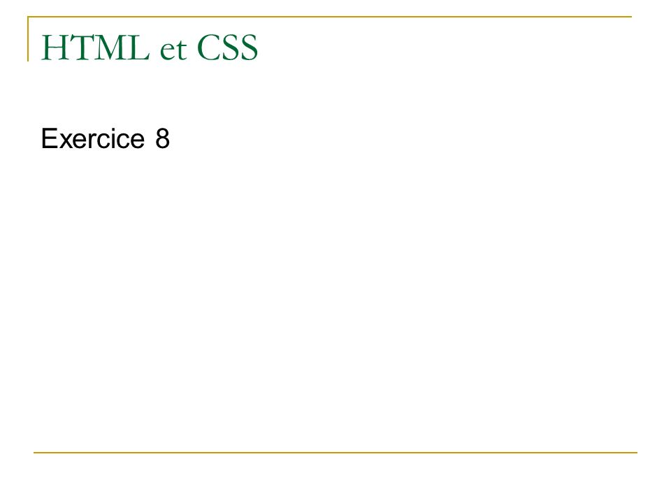 HTML et CSS Exercice 8