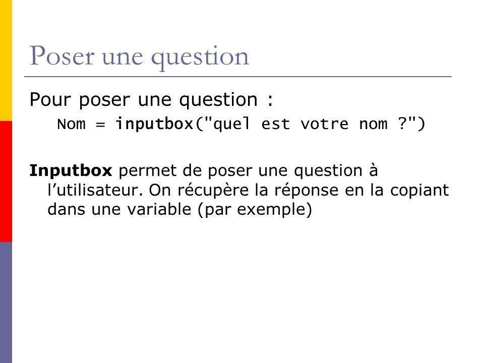 Nom = inputbox( quel est votre nom )