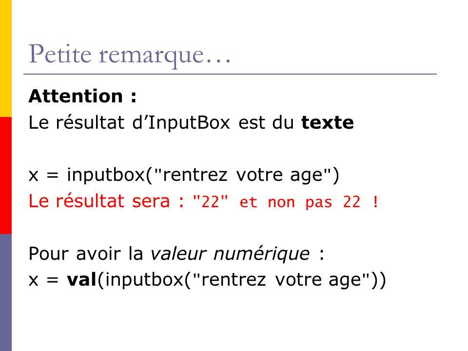 Petite remarque… Attention : Le résultat d'InputBox est du texte