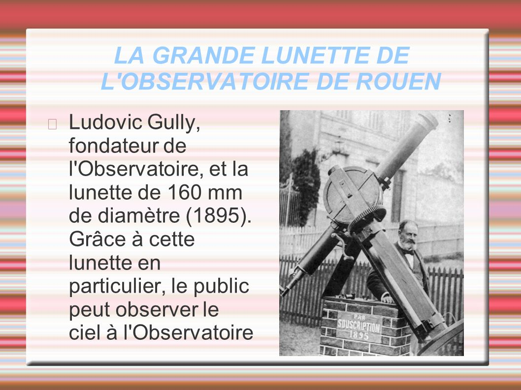 LA GRANDE LUNETTE DE L OBSERVATOIRE DE ROUEN