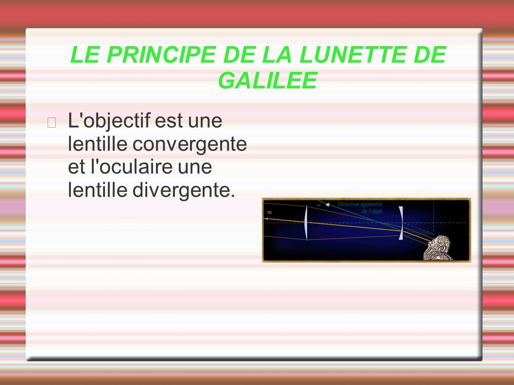 LE PRINCIPE DE LA LUNETTE DE GALILEE