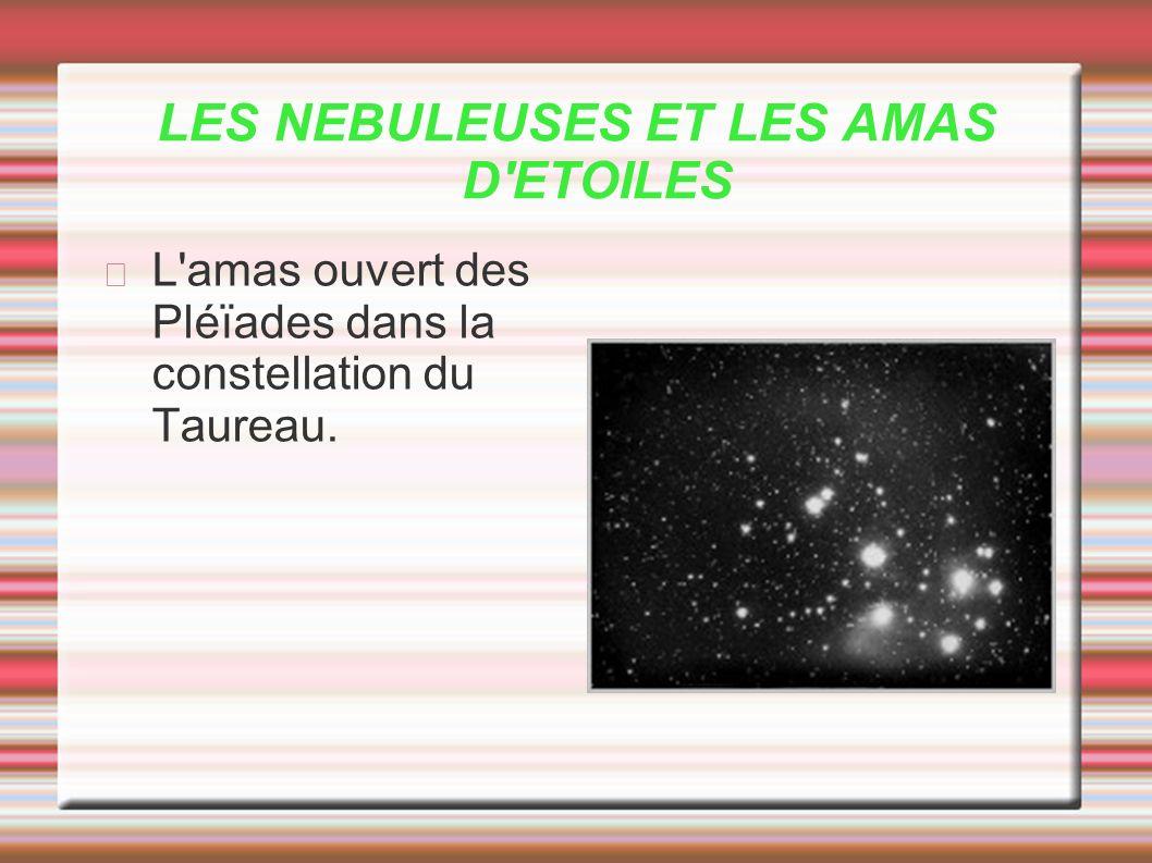 LES NEBULEUSES ET LES AMAS D ETOILES