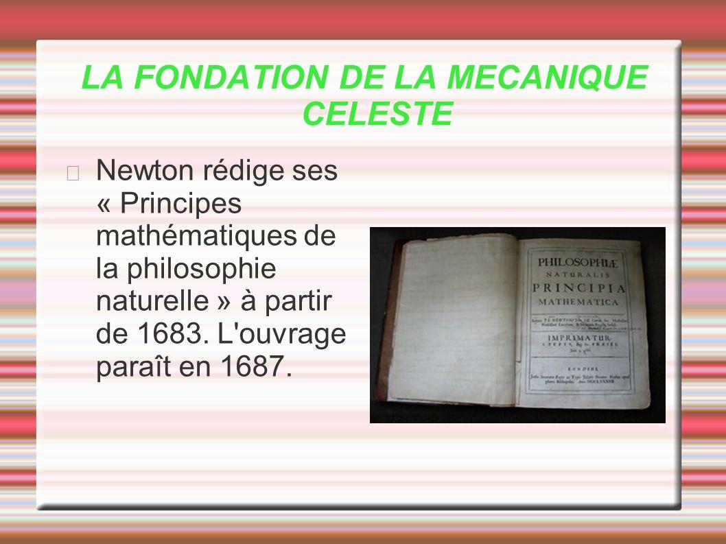 LA FONDATION DE LA MECANIQUE CELESTE