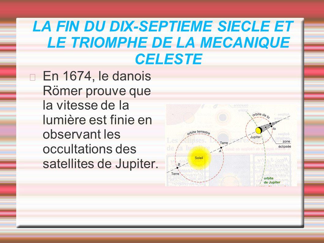 LA FIN DU DIX-SEPTIEME SIECLE ET LE TRIOMPHE DE LA MECANIQUE CELESTE