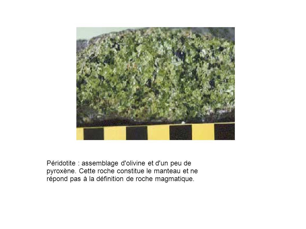Péridotite : assemblage d olivine et d un peu de pyroxène