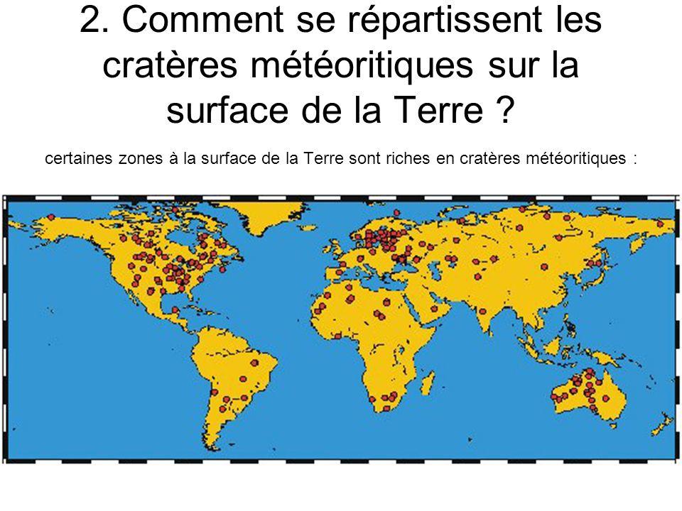 2. Comment se répartissent les cratères météoritiques sur la surface de la Terre