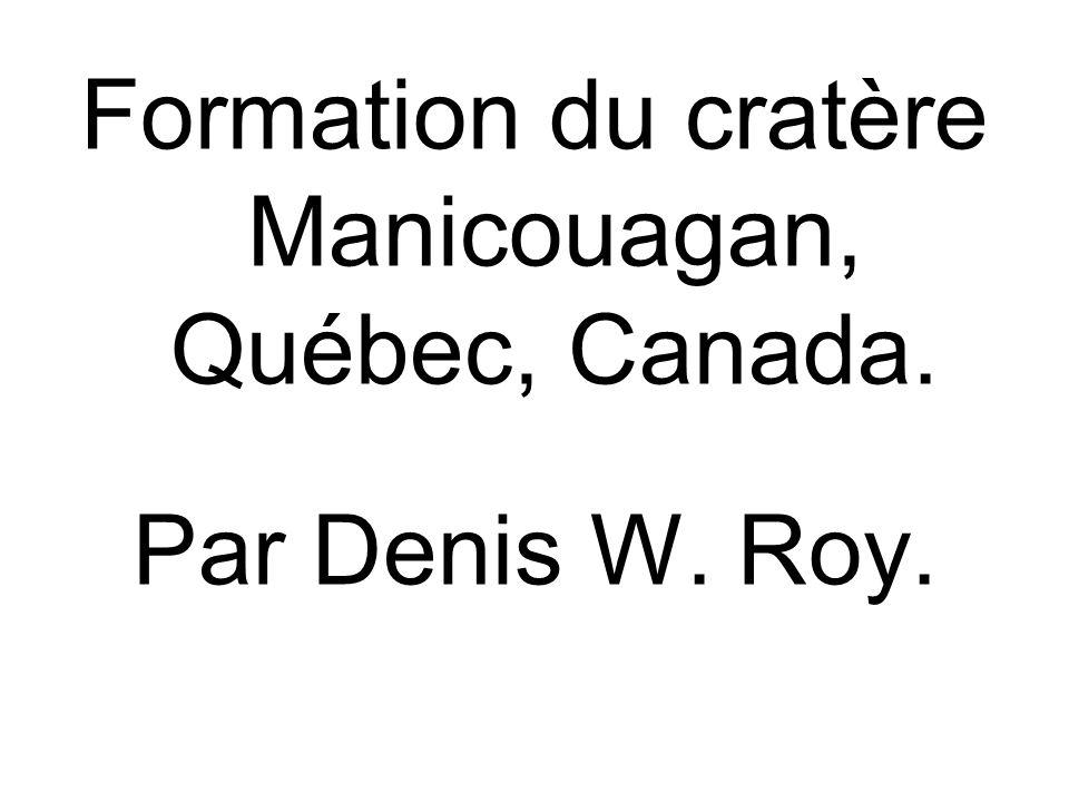 Formation du cratère Manicouagan, Québec, Canada.