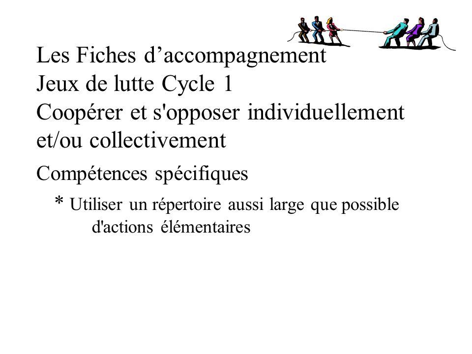 Les Fiches d'accompagnement Jeux de lutte Cycle 1 Coopérer et s opposer individuellement et/ou collectivement