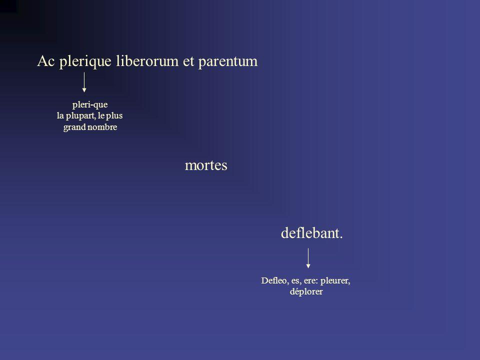 Ac plerique liberorum et parentum