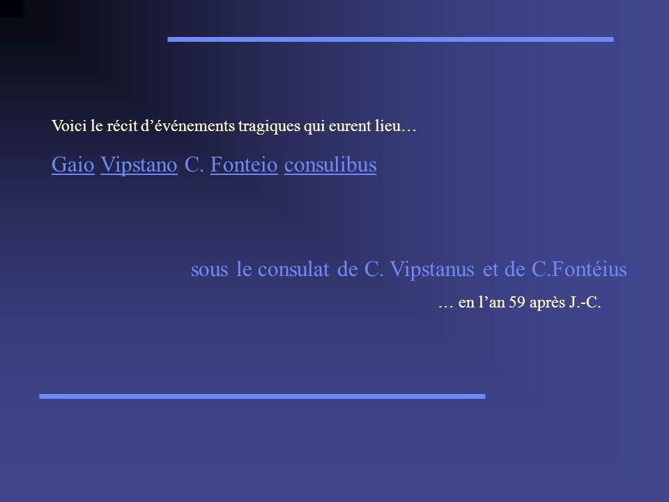 Gaio Vipstano C. Fonteio consulibus