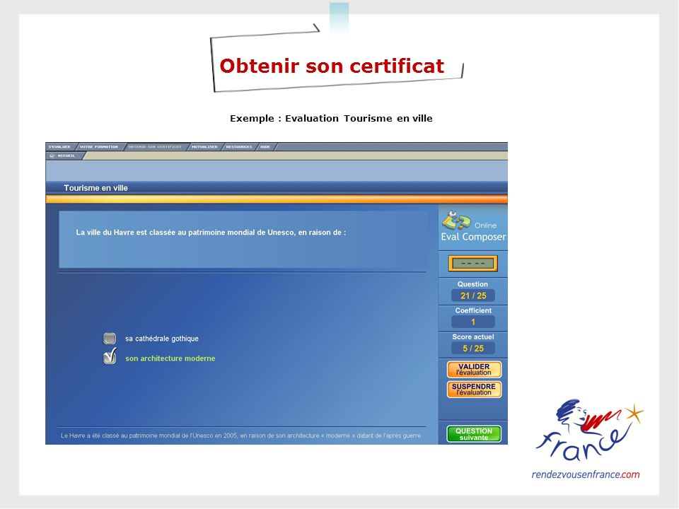 Obtenir son certificat Exemple : Evaluation Tourisme en ville