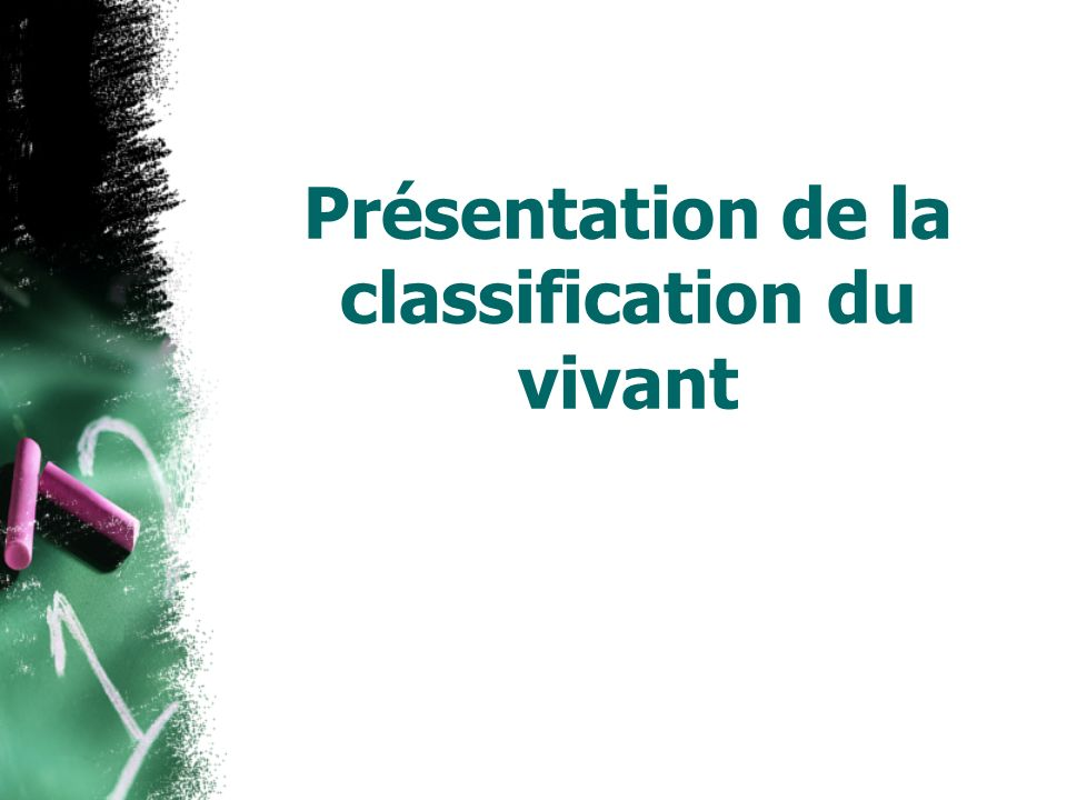 Présentation de la classification du vivant