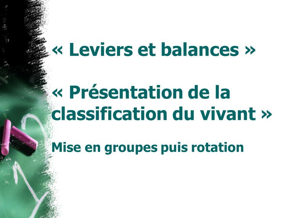 « Leviers et balances » « Présentation de la classification du vivant »