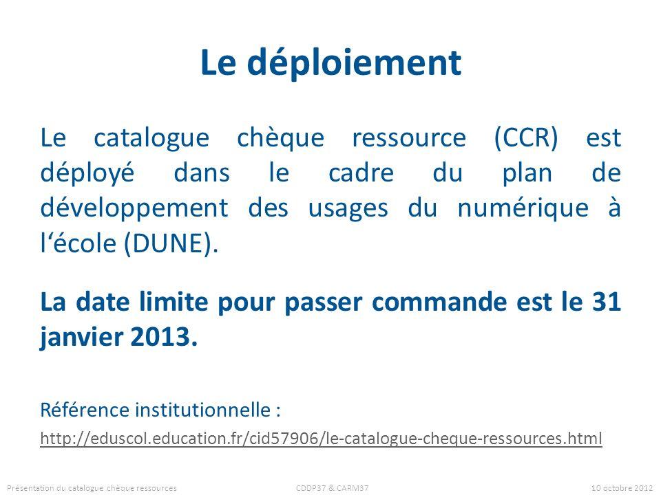 Le déploiement Le catalogue chèque ressource (CCR) est déployé dans le cadre du plan de développement des usages du numérique à l'école (DUNE).