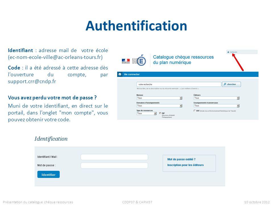 Authentification Identifiant : adresse mail de votre école (ec-nom-ecole-ville@ac-orleans-tours.fr)