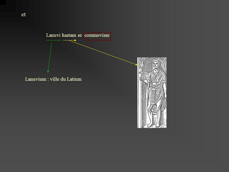 et Lanuvi hastam se commovisse Lanuvium : ville du Latium
