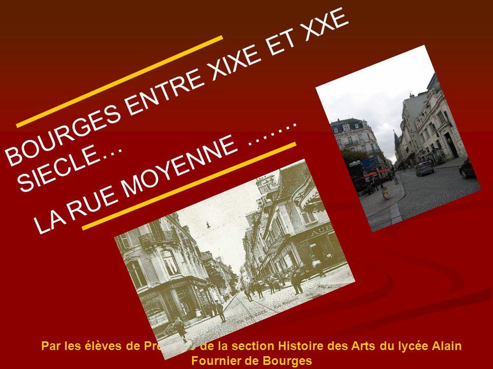 BOURGES ENTRE XIXE ET XXE SIECLE…