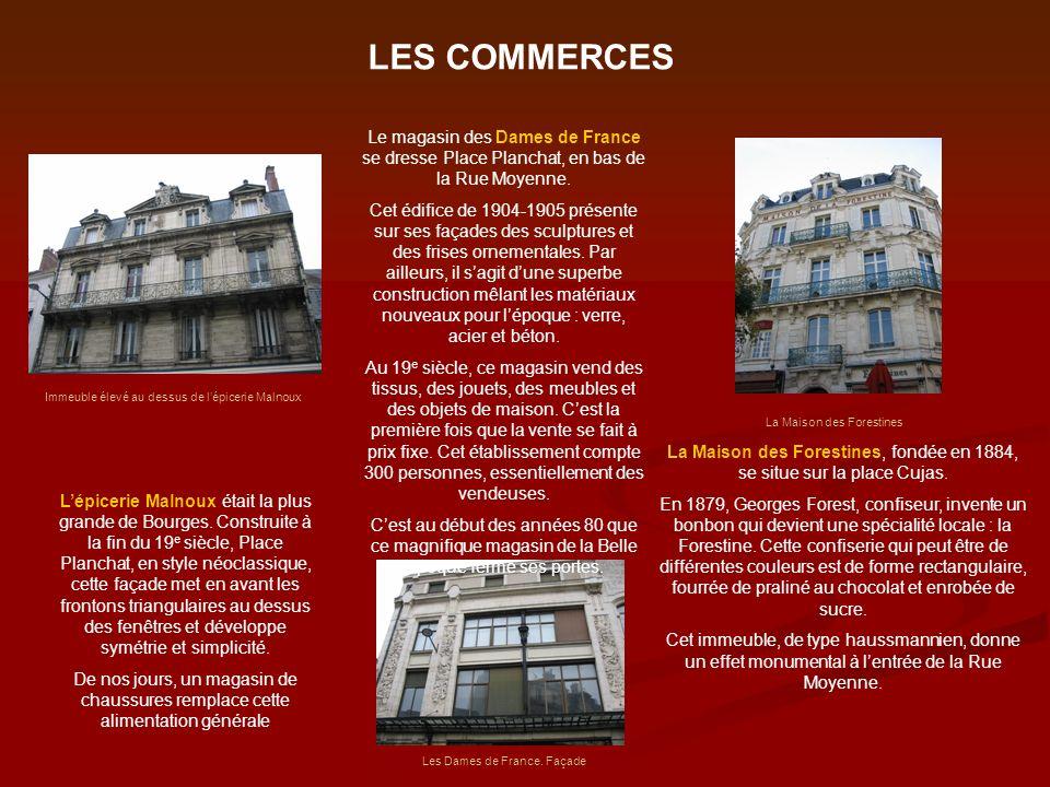 LES COMMERCES Le magasin des Dames de France se dresse Place Planchat, en bas de la Rue Moyenne.