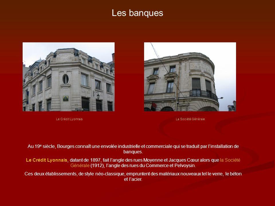 Les banquesLe Crédit Lyonnais. La Société Générale.